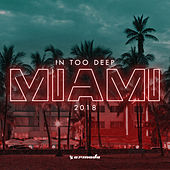 In Too Deep - Miami 2018 von Various Artists