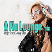 The Jet Setters Lounge Club: A Nu Lounge Mix by Various Artists