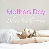 Mothers Day Blues Collection von Various Artists