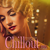 Passion Lounge: A Sensual Chillout Mix by Various Artists