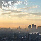 Summer Morning Jazz Music by Various Artists