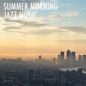 Summer Morning Jazz Music von Various Artists
