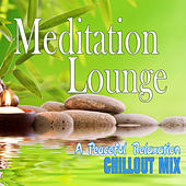 Meditation Lounge: A Peaceful Relaxation Chillout Mix by Various Artists