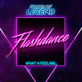 What A Feeling...Flashdance (Radio Edit) by Sound Of Legend