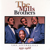 The Anthology 1931-1968 by The Mills Brothers