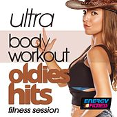 Ultra Body Workout Oldies Hits Fitness Session von Various Artists