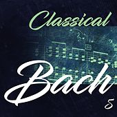 Classical Bach 5 by Philharmonia Slavonica