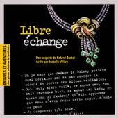 Enigmes et aventures : « libre échange » (les pièces policières du lundi soir) - single by Multi-interprètes