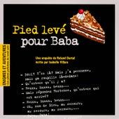 Enigmes et aventures : « Pied levé pour Baba » (Les pièces policières du lundi soir) - Single by Multi-interprètes