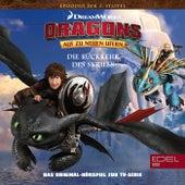 Folge 31: Der Loki-Tag / Die Rückkehr des Skrills (Das Original-Hörspiel zur TV-Serie) von Dragons - Auf zu neuen Ufern
