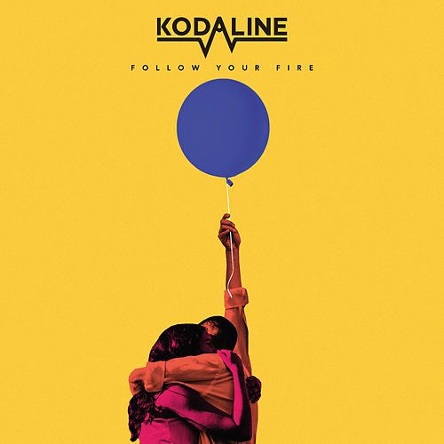 Follow Your Fire by Kodaline