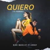 Quiero (Tu Nombre) [feat. Lorduy] von Nikki Mackliff