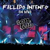 Fallido Intento (En Vivo) by Don Tetto
