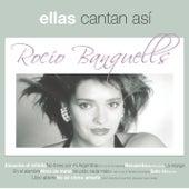 Ellas Cantan Asi by Rocio Banquells