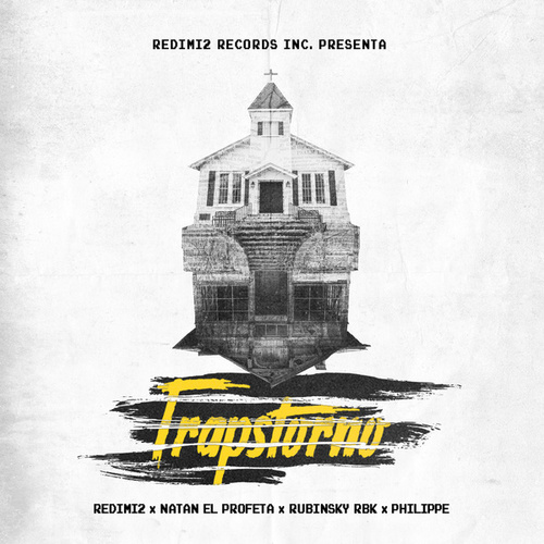 Trapstorno (feat. Natan El Profeta, Rubinsky RBK & Philipe) de Redimi2