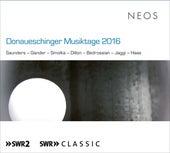 Donaueschinger Musiktage 2016 by Various Artists