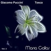 Giacomo Puccini: Tosca (Maria Callas, Vol. 3) by Coro e Orchestra del Teatro alla Scala di Milano Maria Callas