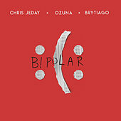 Bipolar van Chris Jeday, Ozuna & Brytiago