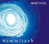 Himmlisch by 4x4 Female Choir of Padagogische Hochschule Heidelberg