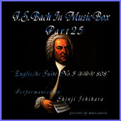 Bach In Musical Box 25 /  English Suite No3 G Minor BWV 808 by Shinji Ishihara