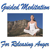 Guided Meditation For Releasing Anger by Guided Meditation