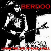 Living The Life Of Rock & Roll by Berdoo