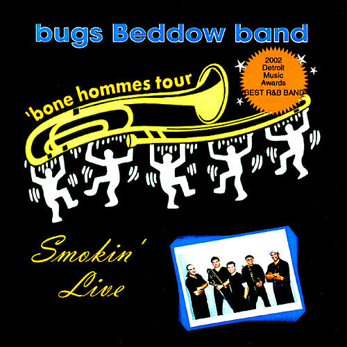Smokin' Live by Bugs Beddow Band