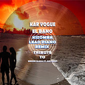 El Bano (Kizomba Instrumental And Lead Piano Remix [Tribute To Enrique Iglesias Ft. Bad Bunny]) by Kar Vogue