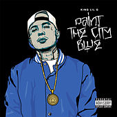 Paint the City Blue by King Lil G
