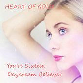 You're Sixteen by Heart Of Gold