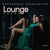 Lounge Theme (25 Sofa Grooves), Vol. 1 van Various Artists