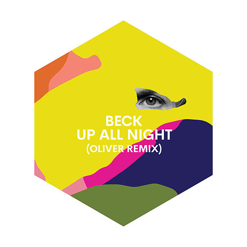 Up All Night (Oliver Remix) by Beck