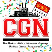 CGN - Dat Beste us Kölle - Nit nur im Karneval (Die Viva Colonia Party bis 2019) de Various Artists