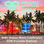 Miami Music Week 2018 WMC Winter Music Conferences EDM Poolside Sessions - The Best EDM, Trap, Dirty House, Atm Future Bass & DJ Mix by Various Artists