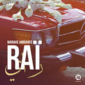 Mariage ambiance Raï by Various Artists