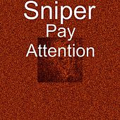 Pay Attention by Sniper