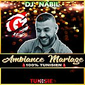 Ambiance Mariage 100% Tunisien by Dj Nabil