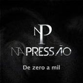 De Zero a Mil by Grupo Na Pressão