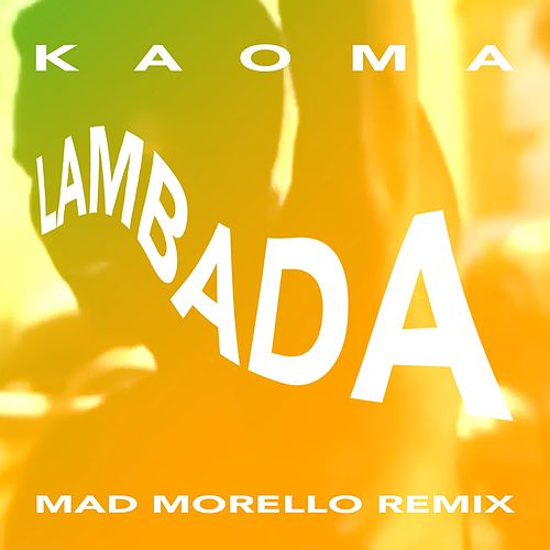 La Lambada (Mad Morello Remix) by Kaoma