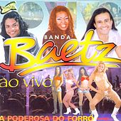 A Poderosa do Forró (Ao Vivo) by Banda Baetz