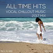 Vocal ChillOut Music All Time Hits 2017 Mix, Vol. 01 von Various Artists
