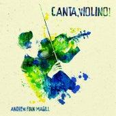 Canta, Violino! by Andrew Finn Magill