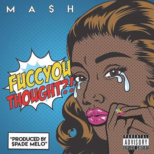 Fucc You Thought by Mash