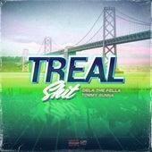 Treal Shit (feat. Tommy Gunna) by Dela the Fella