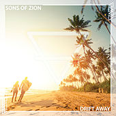 Drift Away by Sons Of Zion