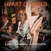 Lazy Sunday Afternoon by Heart Of Gold