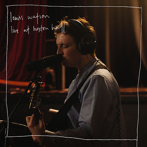 Live At Hoxton Hall by Lewis Watson