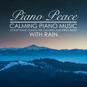 Calming Piano Music with Rain by Piano Peace