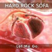 Let Me Go by Hard Rock Sofa