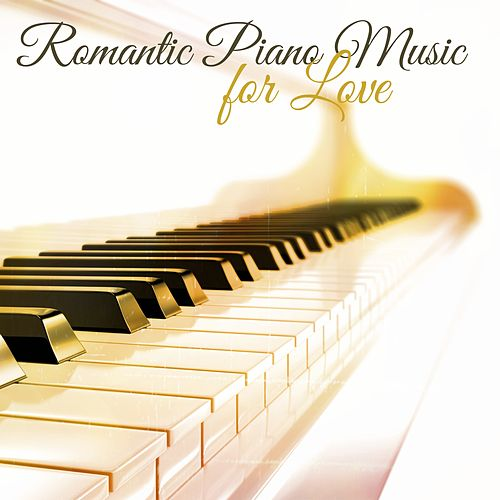 Romantic Piano Music for Love – The Perfect Romantic    by